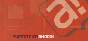 Puerto Rico Ahora!